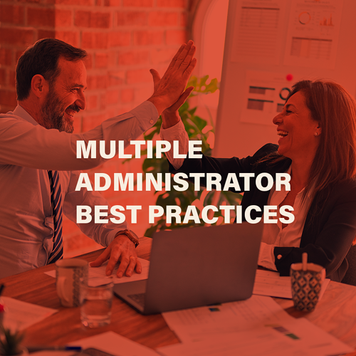 Multiple Administrator Best Practices